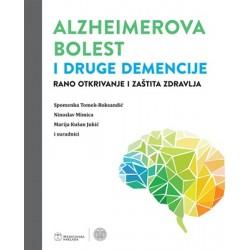 ALZHEIMEROVA BOLEST I DRUGE DEMENCIJE Rano otkrivanje i zaštita zdravlja
