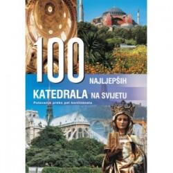 100 NAJLJEPŠIH KATEDRALA NA SVIJETU